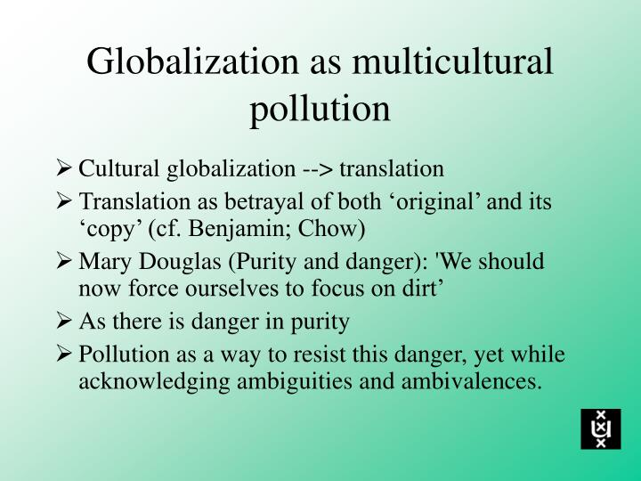 Globalization as multicultural pollution