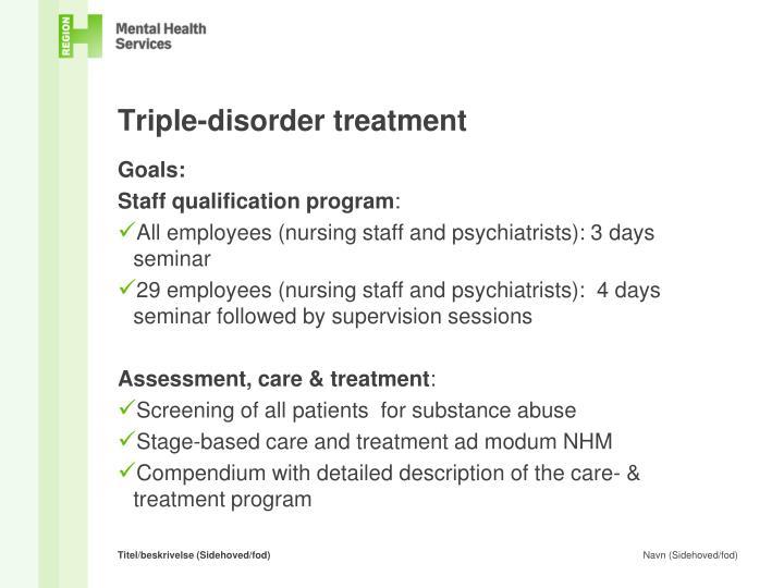 Triple-disorder treatment