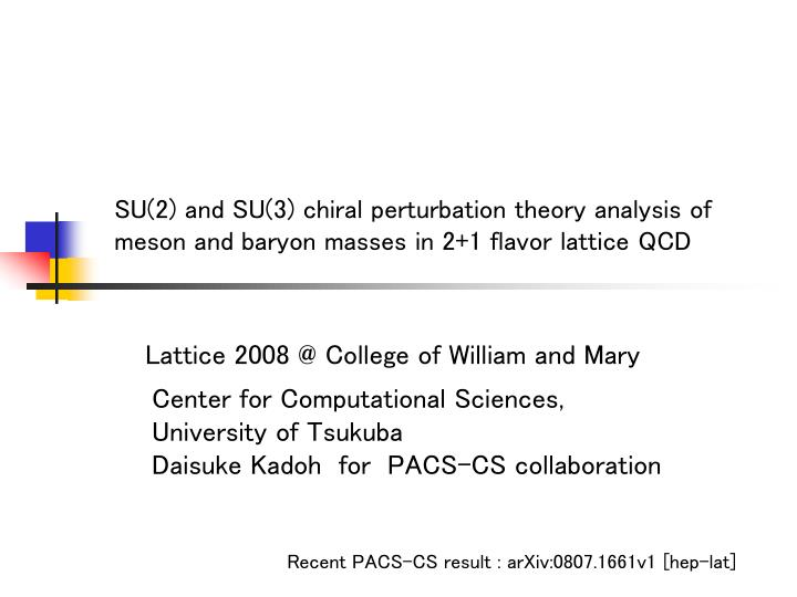 SU(2) and SU(3) chiral perturbation theory analysis of meson and baryon masses in 2+1 flavor lattice...