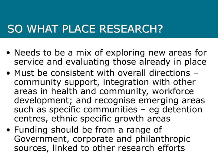 SO WHAT PLACE RESEARCH?