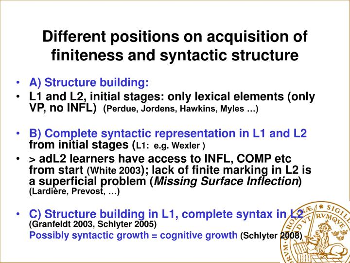 Different positions on acquisition of finiteness and syntactic structure