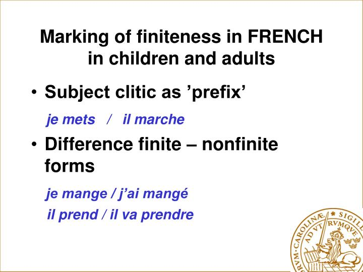 Marking of finiteness in FRENCH