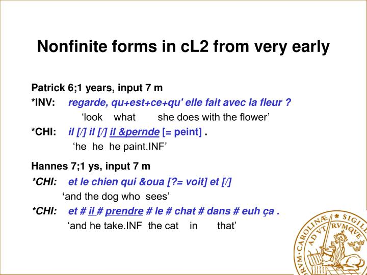 Nonfinite forms in cL2 from very early