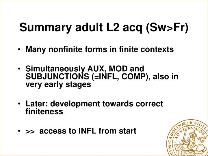 Summary adult L2 acq (Sw>Fr)