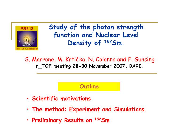 Study of the photon strength function and nuclear level density of 152 sm