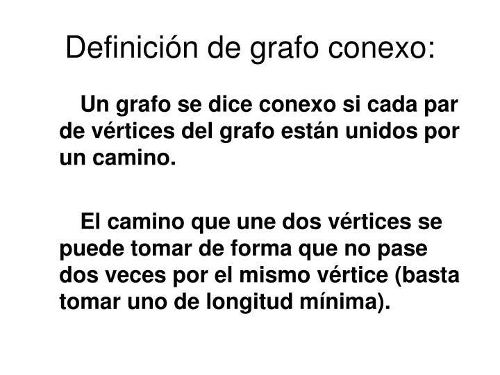 Definición de grafo conexo:
