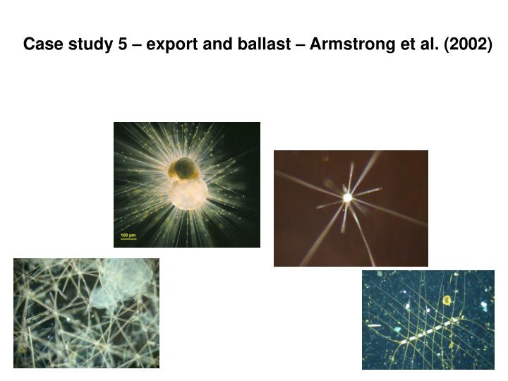 Case study 5 – export and ballast – Armstrong et al. (2002)