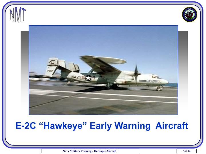 "E-2C ""Hawkeye"" Early Warning  Aircraft"