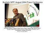 bushehr npp august 2004 press conference2
