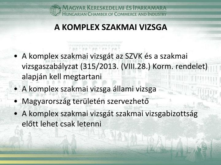 A KOMPLEX SZAKMAI VIZSGA