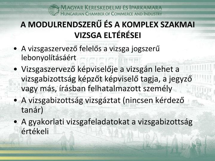 A MODULRENDSZERŰ ÉS A KOMPLEX SZAKMAI VIZSGA ELTÉRÉSEI