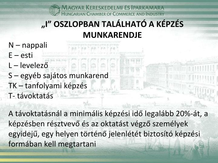 """""""I"""" OSZLOPBAN TALÁLHATÓ A KÉPZÉS MUNKARENDJE"""
