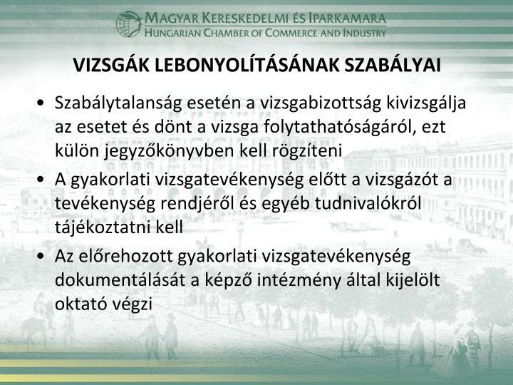 VIZSGÁK LEBONYOLÍTÁSÁNAK SZABÁLYAI