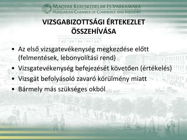 VIZSGABIZOTTSÁGI ÉRTEKEZLET
