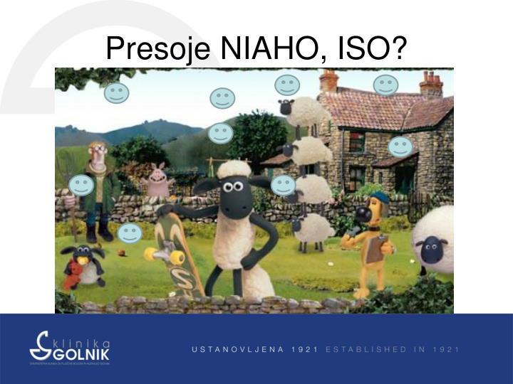 Presoje NIAHO, ISO?