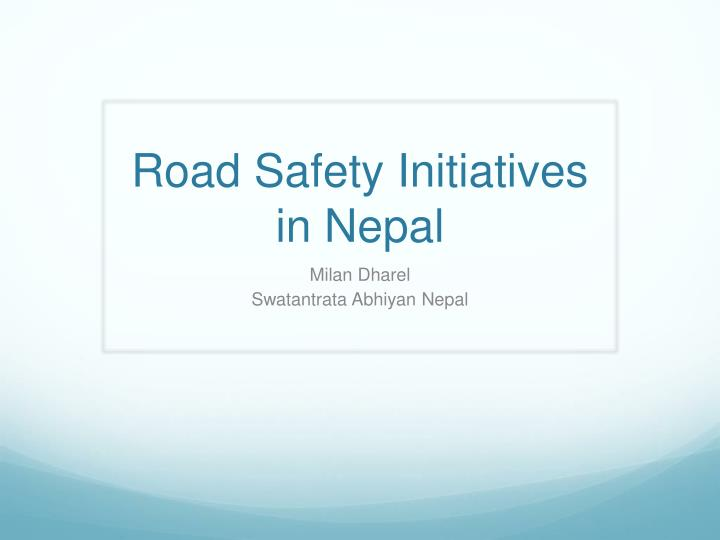 Road Safety Initiatives in Nepal