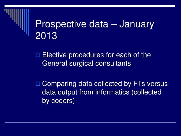 Prospective data – January 2013