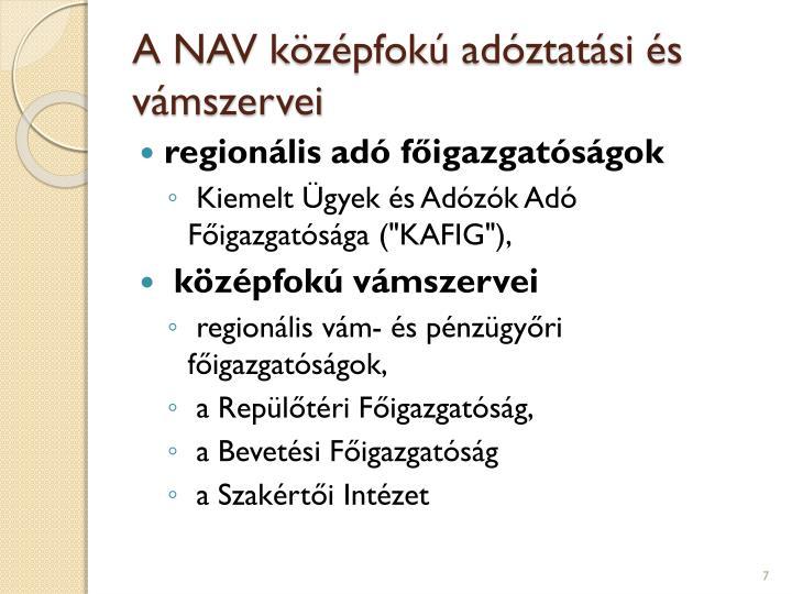 A NAV középfokú adóztatási és vámszervei