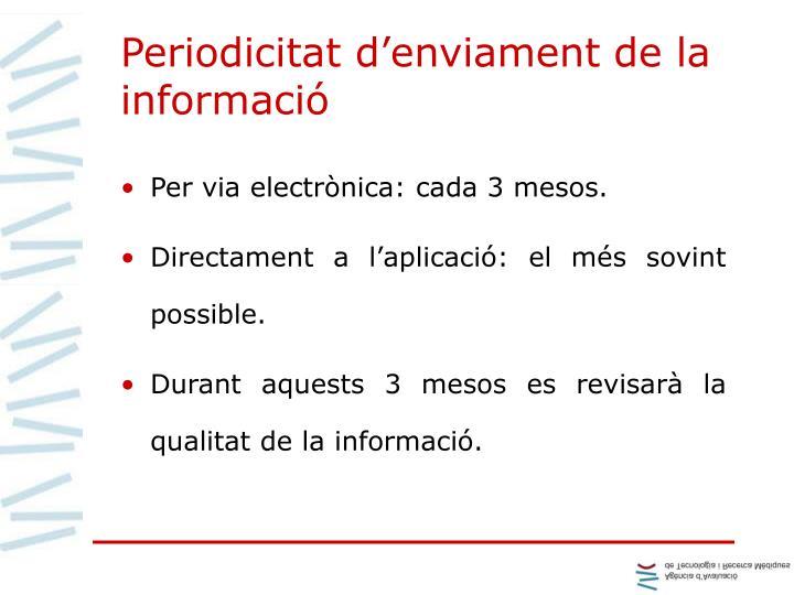 Periodicitat d'enviament de la informació