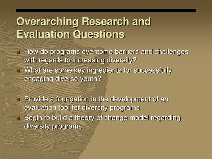 Overarching Research and Evaluation Questions