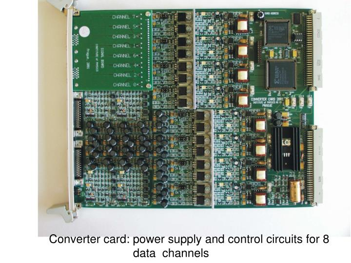 Converter card: power supply and control circuits for 8