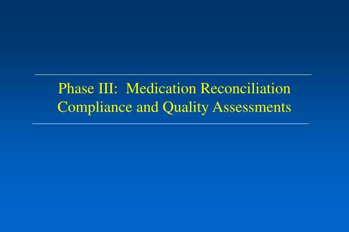 Phase III:  Medication Reconciliation