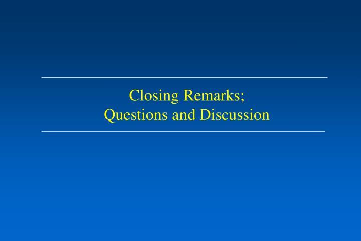 Closing Remarks;