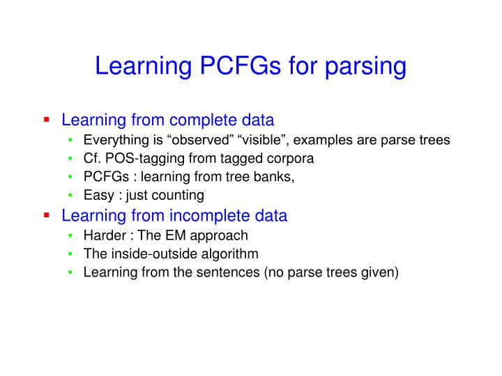Learning PCFGs for parsing
