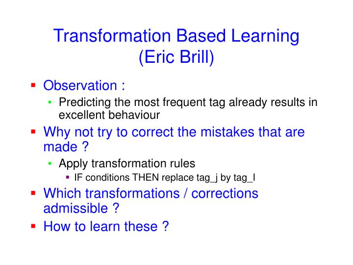 Transformation Based Learning