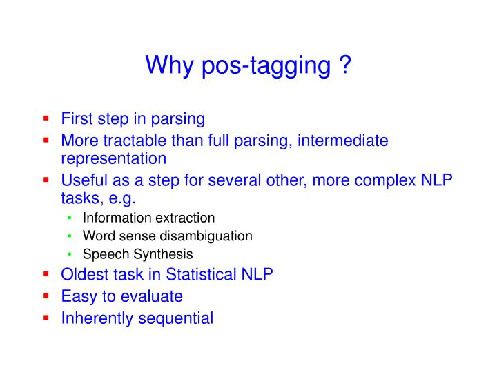 Why pos-tagging ?