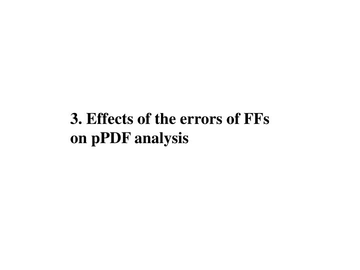 3. Effects of the errors of FFs