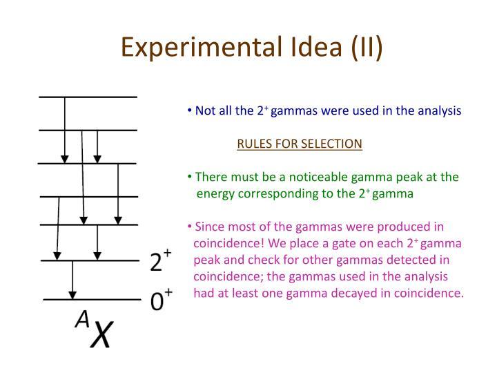 Experimental Idea (II)