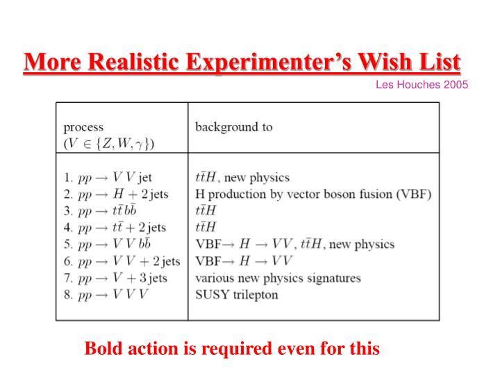 More Realistic Experimenter's Wish List