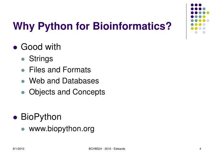 Why Python for Bioinformatics?