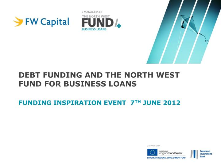 Debt Funding and The North West Fund for Business Loans