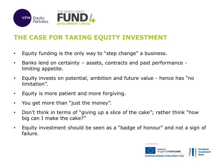 The case for TAKING Equity investment