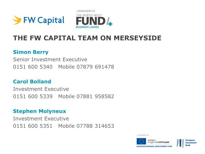 The FW capital team on Merseyside