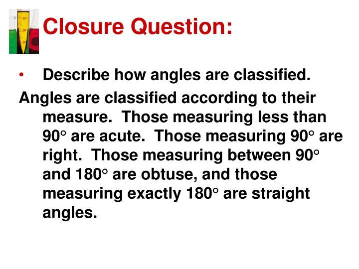 Closure Question: