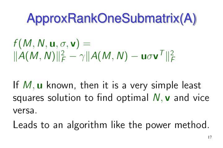 ApproxRankOneSubmatrix(A)
