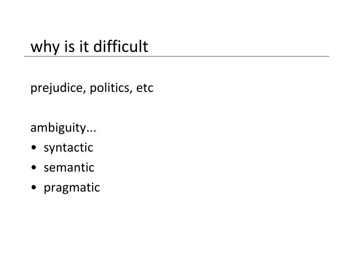 why is it difficult