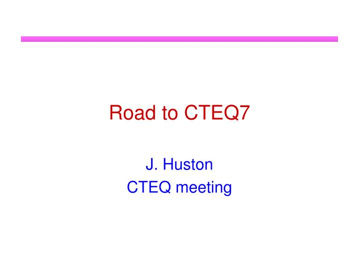 Road to CTEQ7