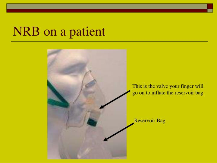 NRB on a patient