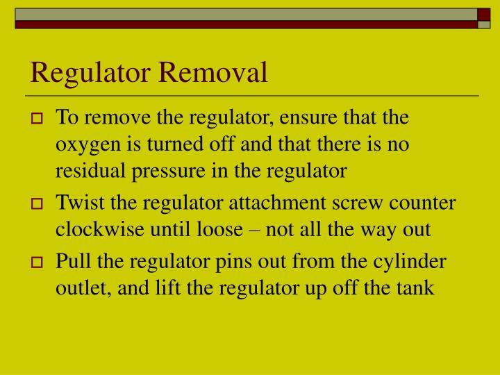 Regulator Removal