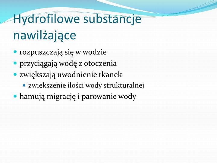 Hydrofilowe substancje nawilżające