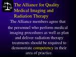the alliance for quality medical imaging and radiation therapy