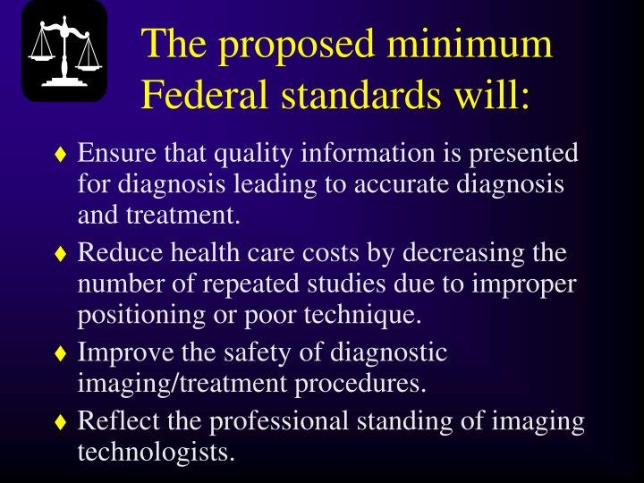 The proposed minimum Federal standards will: