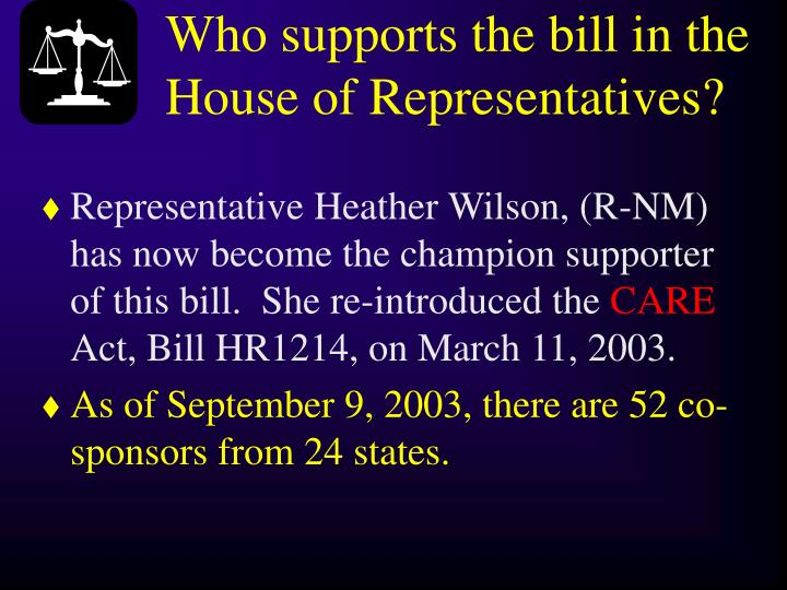 Who supports the bill in the House of Representatives?