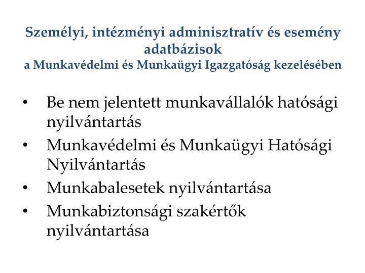 Személyi, intézményi adminisztratív és esemény adatbázisok