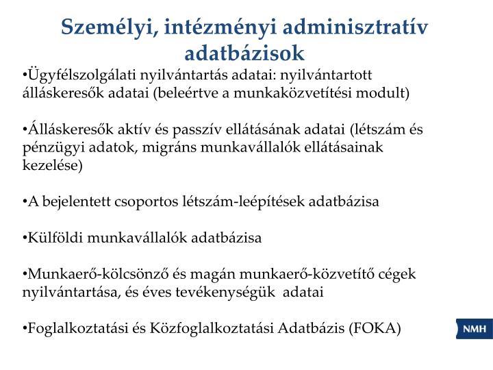 Személyi, intézményi adminisztratív adatbázisok