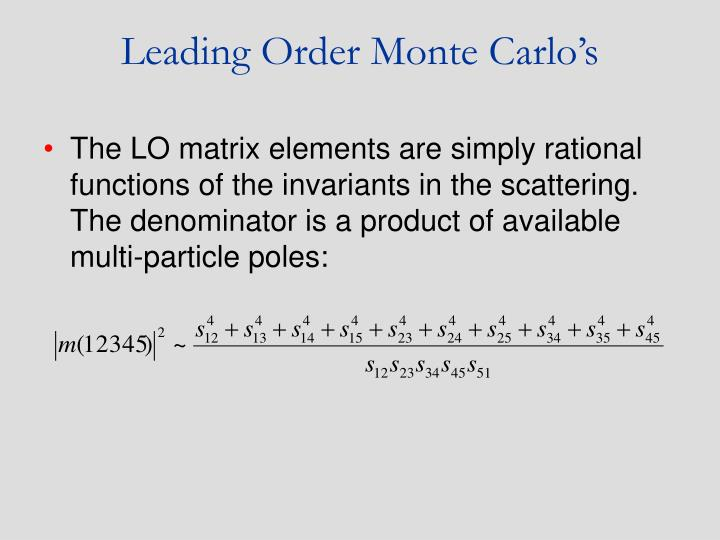 Leading Order Monte Carlo's